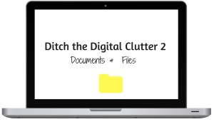 Ditch the Digital Clutter 2 (1)