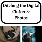 Ditching the Digital Clutter 3-